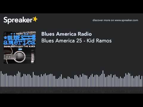 Blues America 25 - Kid Ramos (part 1 of 4)