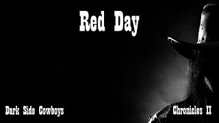 Watch Dark Side Cowboys Red Day video