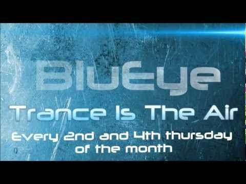 BluEye - Trance Is The Air - Radio Show