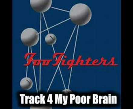 Foo Fighters - My Poor Brain