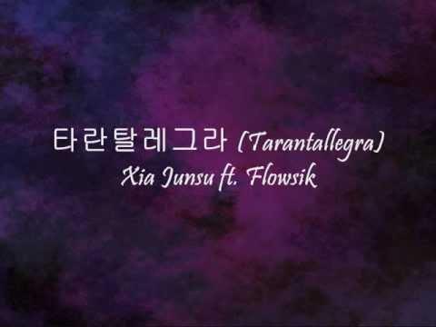 Download Xia Junsu ft. Flowsik - 타란탈레그라 Tarantallegra Han & Eng Mp4 baru