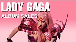 LADY GAGA - Album Sales (2019)
