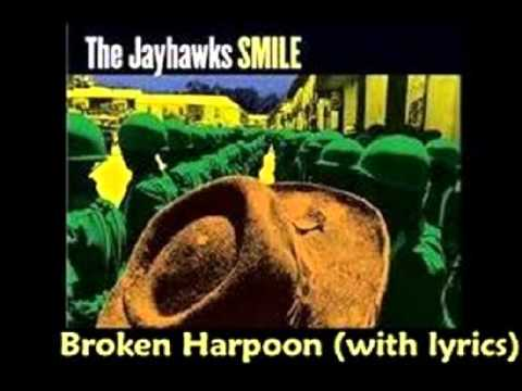 Jayhawks - Broken Harpoon