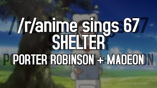 /r/Anime Sings - Shelter