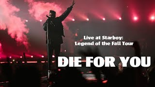 The Weeknd - Die For You  [Live at The Starboy: Legend of the Fall Tour])