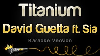 Download Lagu David Guetta ft. Sia - Titanium (Karaoke Version) Gratis STAFABAND