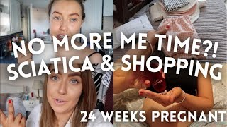 NO MORE ME TIME, SCIATICA & SHOPPING! | 24 WEEKS PREGNANT