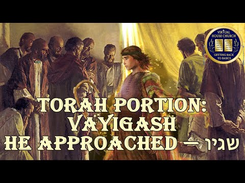 2020 Virtual House Church - Bible Study - Week 11: Va' Yigash