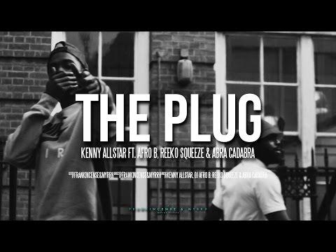 Kenny Allstar Ft. Afro B, Reeko Squeeze & Abra Cadabra The Plug rap music videos 2016