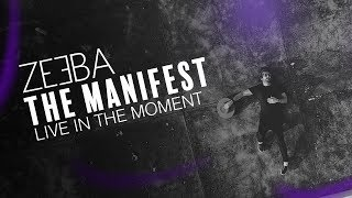 download musica Zeeba - Live in the Moment The Manifest