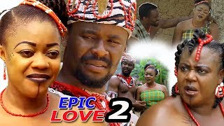 Epic Love Season 2 - 2018 Latest Nigerian African Movie | Romance Movie | Epic Movie
