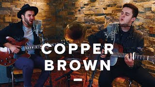 FOREIGN AFFAIRS - Baby Come Home | COPPER BROWN SESSIONS #0034