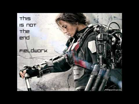 This Is Not The End   Fieldwork | Edge Of Tomorrow Trailer Soundtrack   HQ 32eywT picture