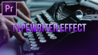 How To: Make a Typewriter Effect in Premiere Pro CC 2018