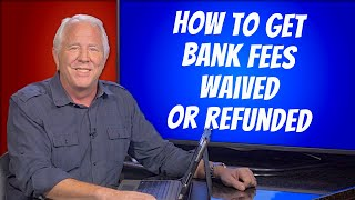 How to Get Bank Fees Reversed