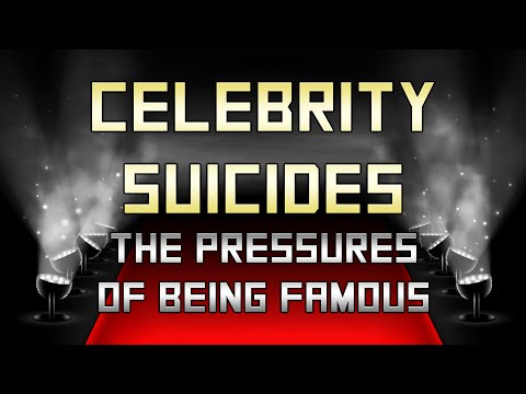 Celebrity Suicides and Pressures of Being Famous