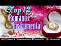 Top 12 - Romantic Instrumental : Hindi Love Songs | Audio Jukebox | Best Instrumental Music