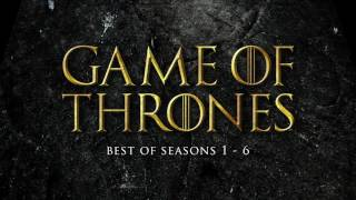 Best of Game of Thrones Soundtrack: Seasons 1-6