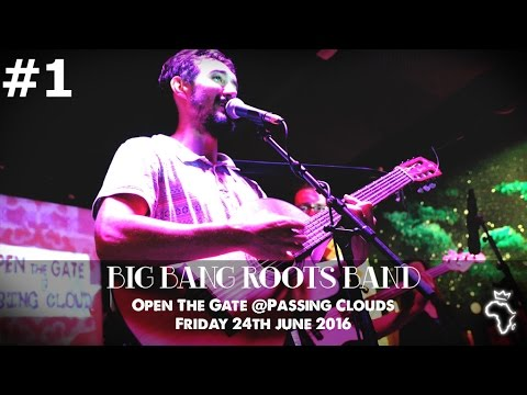 Big Bang Roots Band ☆ Open The Gate @Passing Clouds