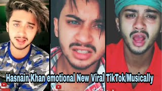 Hasnain Khan emotional Best New Lasted TikTok/Musically videos 🔥2018.