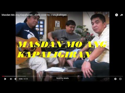 Masdan Mo Ang Kapaligiran - Asin Cover By 3 Magkaibigan video