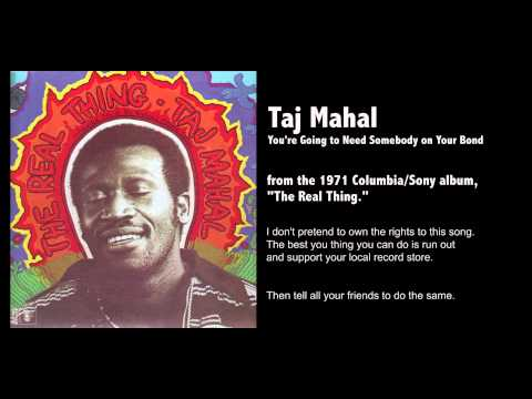Taj Mahal - Youre Gonna Need Somebody