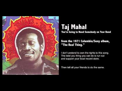 Taj Mahal - Youre Gonna Need Somebody