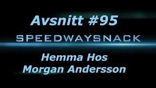 Speedwaysnack #95 - Morgan Andersson Del 3 av 3