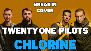 Cover song Twenty One Pilots - Chlorine, Stressed Out, Jumpsuit (OFFICIAL BREAK IN COVER FULL)