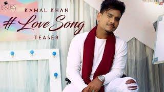 Kamal Khan  Love Song Teaser  Releasing on 24 Nov