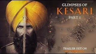 Glimpses of Kesari - Part 1 | Akshay Kumar | Parineeti Chopra | Anurag Singh | Kesari | 21st March