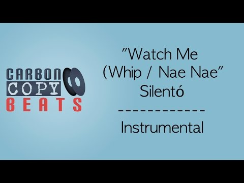 Watch Me (Whip / Nae Nae) - Instrumental / Karaoke (In The Style Of Silento)