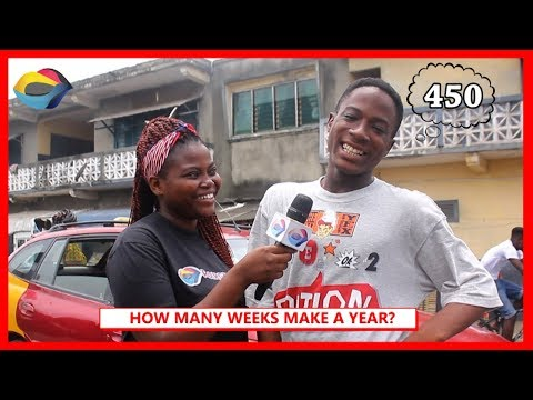 How Many Weeks Make A Year?  Street Quiz  Funny African Videos  Funny Videos  African Comedy