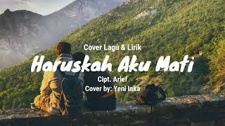 "Download lagu Cover Lagu & Lirik ""Haruskah Aku Mati"" Yeni Inka"