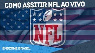 Como assistir NFL AO VIVO pela internet - Endzone Brasil!
