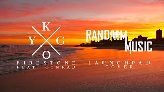 Kygo - Firestone | Random Music - Launchpad Cover | Morta Edit