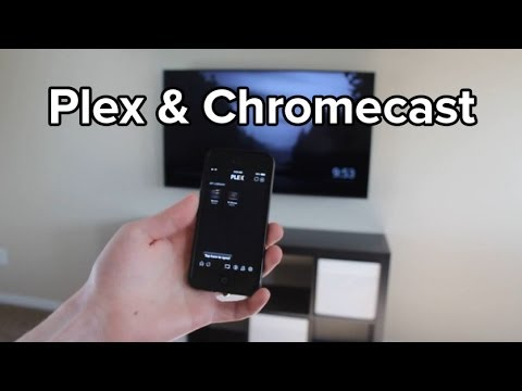 Using Plex with Chromecast - Review