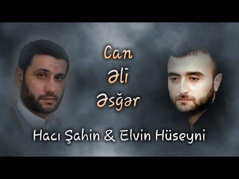 Hacı Şahin & Elvin Hüseyni - Can Əli Əsğər (HD)