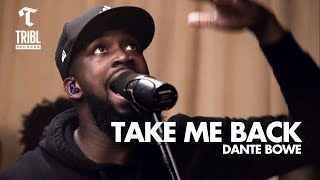 Take Me Back (feat. Dante Bowe from Bethel Music) - Maverick City Music // TRIBL Music