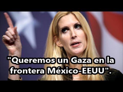 La periodista Ann Coulter pide que se replique Gaza en la frontera México-EEUU.