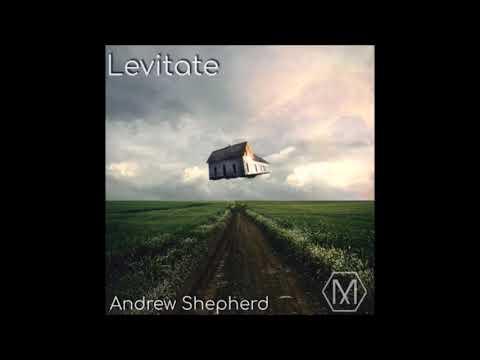 Andrew Shepherd - Levitate
