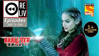 Weekly ReLIV - Baalveer Returns - 28th September To 2nd October 2020 - Episodes 200 To 204