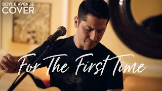 ?The Script - For The First Time (Boyce Avenue acoustic cover) on Spotify & Apple