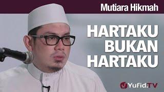 Mutiara Hikmah: Hartaku Bukan Hartaku - Ustadz Ahmad Zainuddin, Lc.