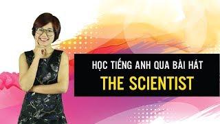 Học tiếng anh qua bài hát The Scientist - Hannah Phạm