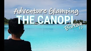 THE CANOPI RESORT, BINTAN | Glamping Adventure