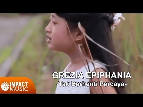 Download  Grezia Epiphania - Tak Berhenti Percaya Gratis, download lagu terbaru
