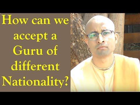 How can we accept a Guru of different Nationality  by Narasimha Kripa Prabhu