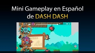 Gameplay Dash Dash - Review en Español (Android)