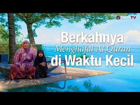 Ceramah Singkat: Berkahnya Menghafal Al Quran di Waktu Kecil – Ustadz Abu Yahya Badru Salam, Lc.